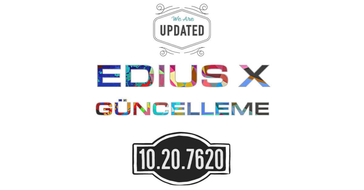 You are currently viewing EDIUS X için güncelleme: 10.20.7620