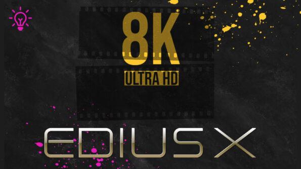 Read more about the article EDIUS X'de 8K kurgu ipuçları