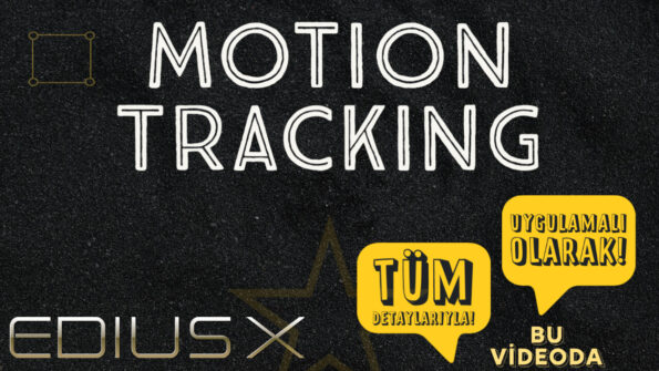 Read more about the article EDIUS X'de Motion Tracking